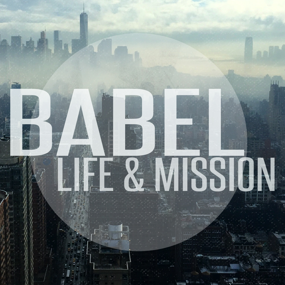 Babel, Life & Mission Series